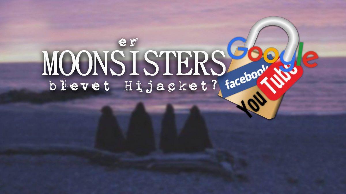 Er MOONSISTERS blevet hijacket?
